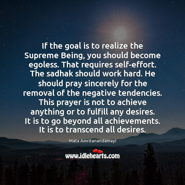If the goal is to realize the Supreme Being, you should become Mata Amritanandamayi Picture Quote