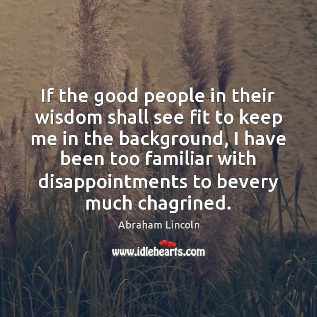 Image, If the good people in their wisdom shall see fit to keep