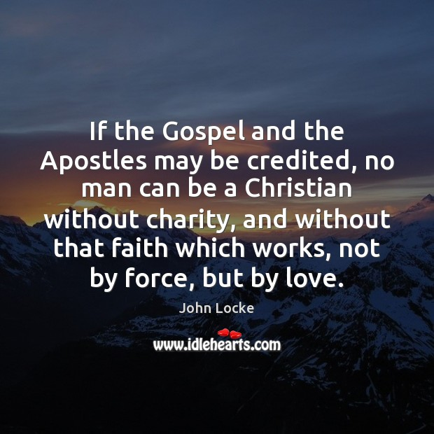 Image, If the Gospel and the Apostles may be credited, no man can