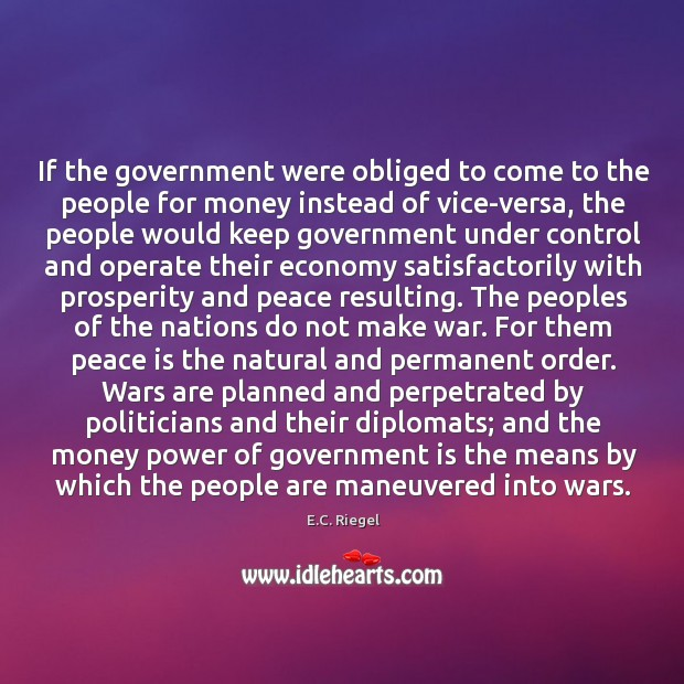 If the government were obliged to come to the people for money Image