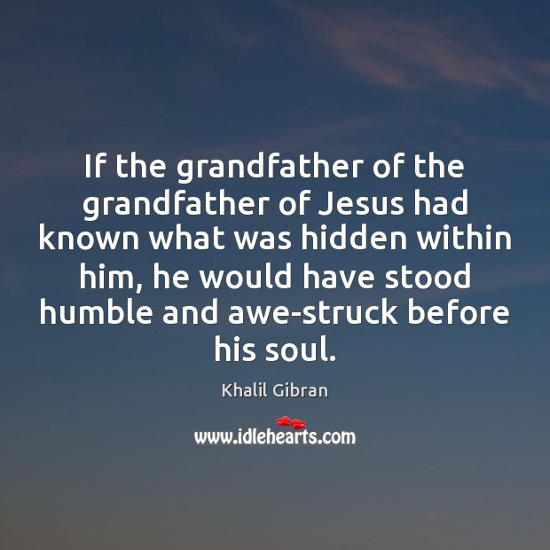 Image, If the grandfather of the grandfather of Jesus had known what was
