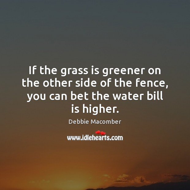 Image, If the grass is greener on the other side of the fence,