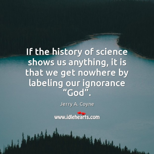 If the history of science shows us anything, it is that we Image