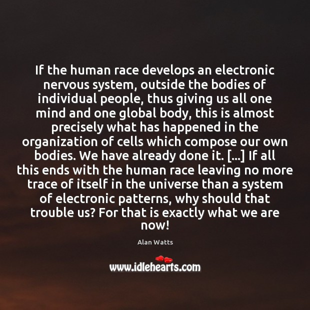 If the human race develops an electronic nervous system, outside the bodies Image