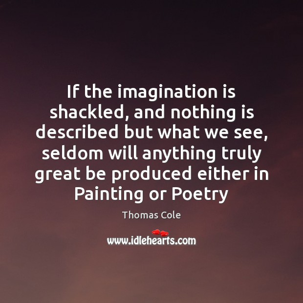 Image, If the imagination is shackled, and nothing is described but what we