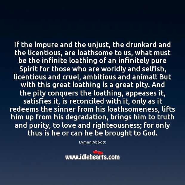 Image, If the impure and the unjust, the drunkard and the licentious, are