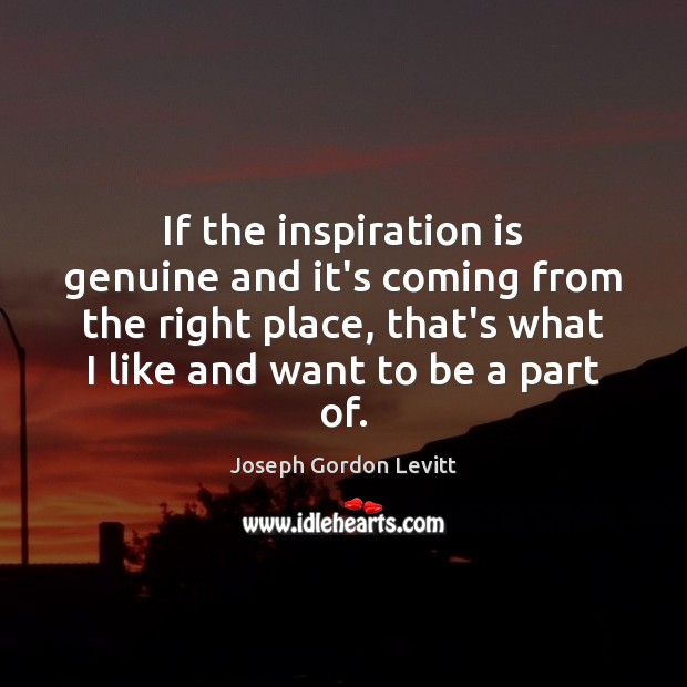 If the inspiration is genuine and it's coming from the right place, Image
