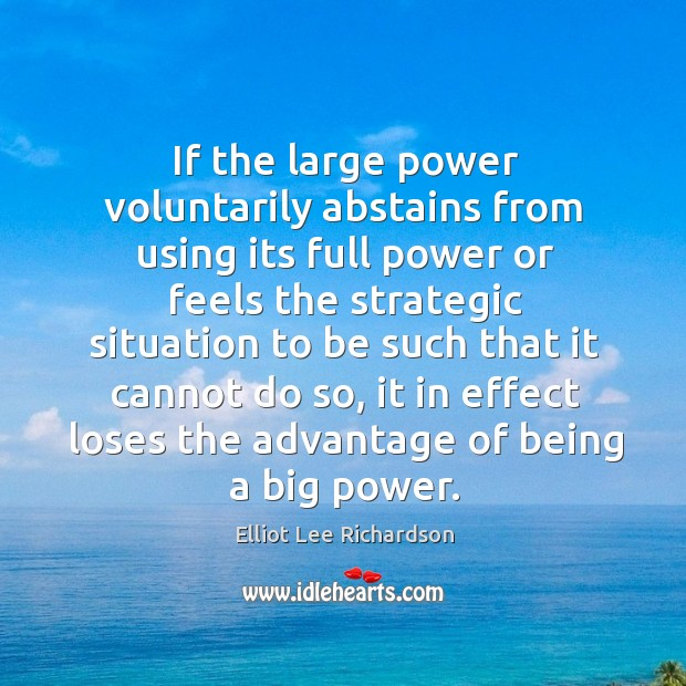 If the large power voluntarily abstains from using its full power or feels the strategic Image
