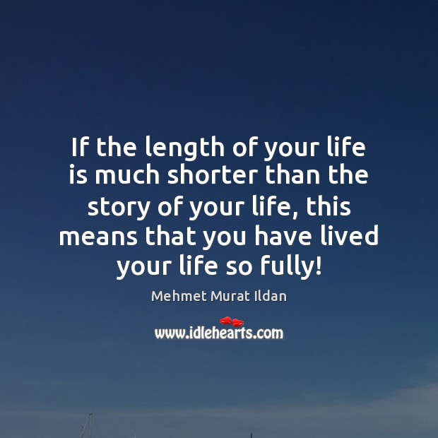 If the length of your life is much shorter than the story Image