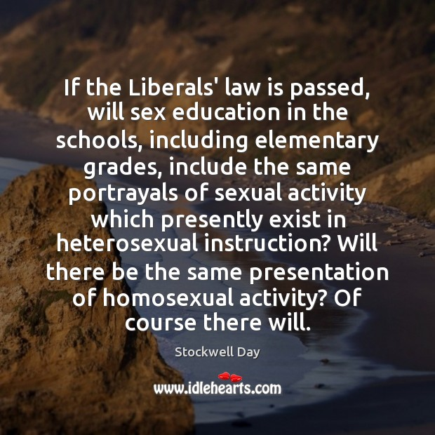If the Liberals' law is passed, will sex education in the schools, Image