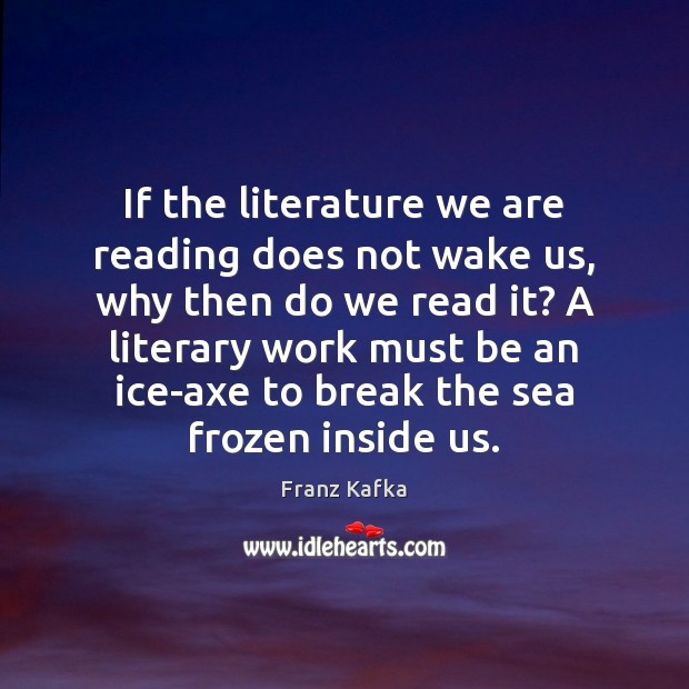 If the literature we are reading does not wake us, why then Image