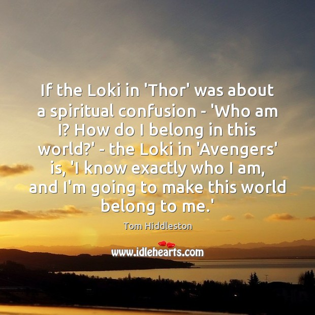 Image, If the Loki in 'Thor' was about a spiritual confusion – 'Who