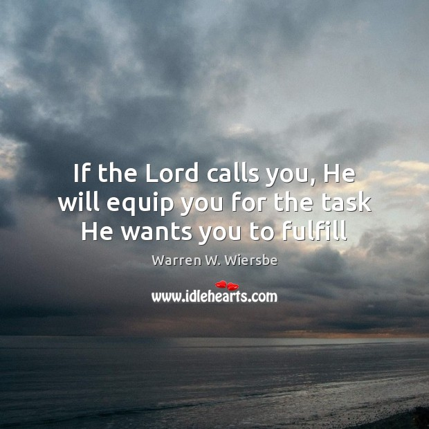 If the Lord calls you, He will equip you for the task He wants you to fulfill Image