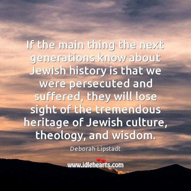If the main thing the next generations know about Jewish history is Image