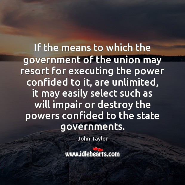 Image, If the means to which the government of the union may resort