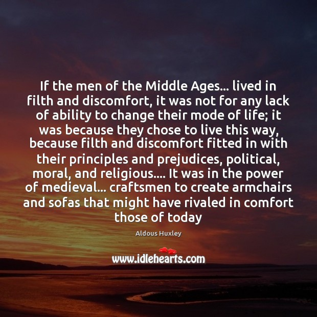 Image, If the men of the Middle Ages… lived in filth and discomfort,