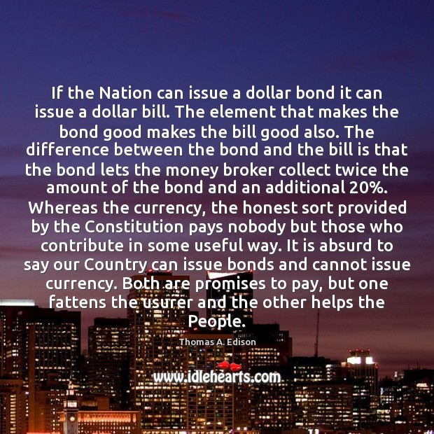 If the Nation can issue a dollar bond it can issue a Image