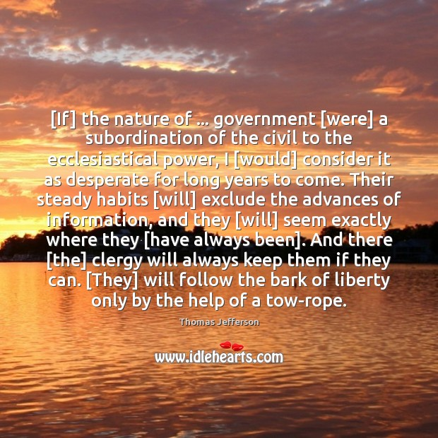 Image, [If] the nature of … government [were] a subordination of the civil to