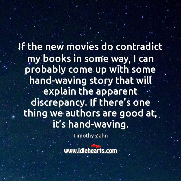 If the new movies do contradict my books in some way, I Image