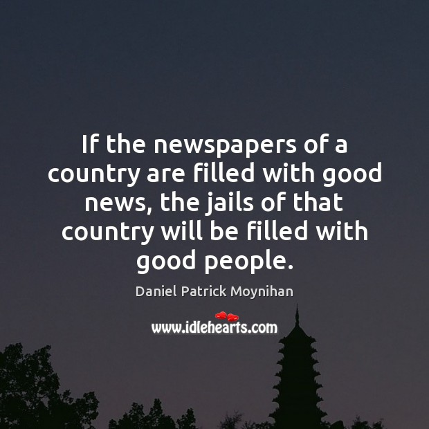 If the newspapers of a country are filled with good news, the Image