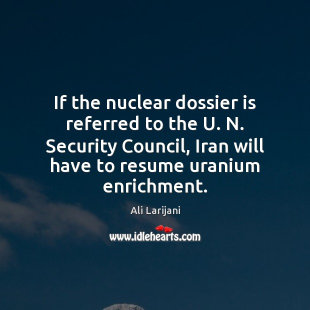 Image, If the nuclear dossier is referred to the U. N. Security Council,