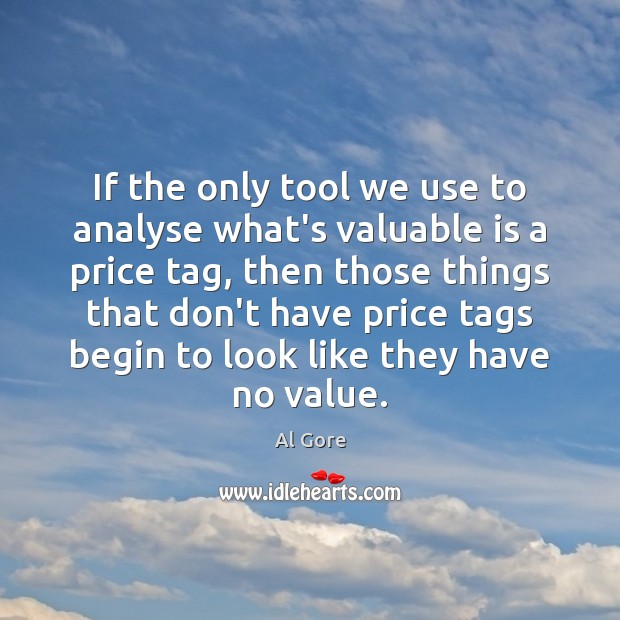 If the only tool we use to analyse what's valuable is a Image