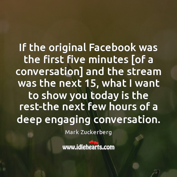 Image, If the original Facebook was the first five minutes [of a conversation]