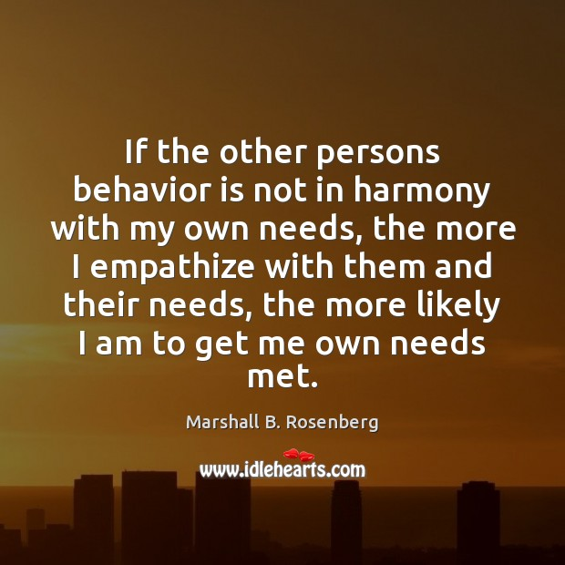 If the other persons behavior is not in harmony with my own Image
