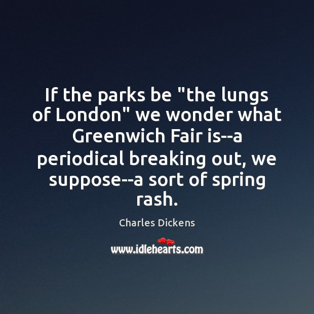 "Image, If the parks be ""the lungs of London"" we wonder what Greenwich"
