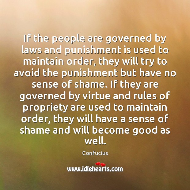 If the people are governed by laws and punishment is used to Punishment Quotes Image