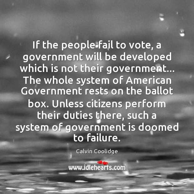 Image, If the people fail to vote, a government will be developed which