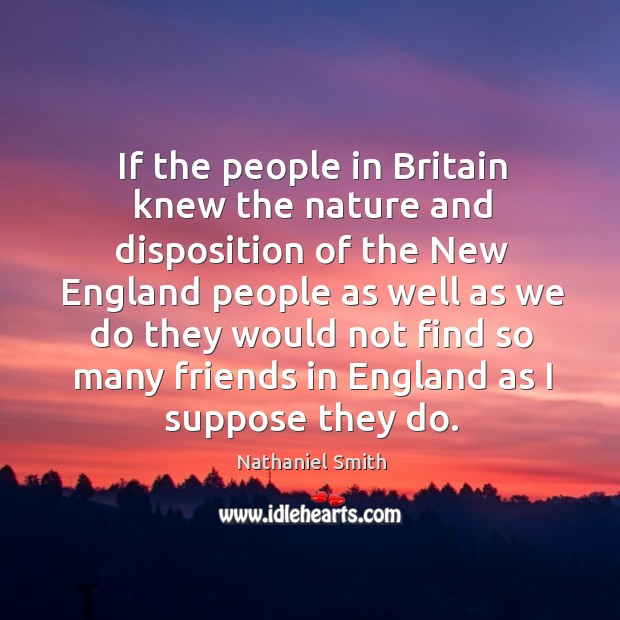 If the people in britain knew the nature and disposition of the new england people Image