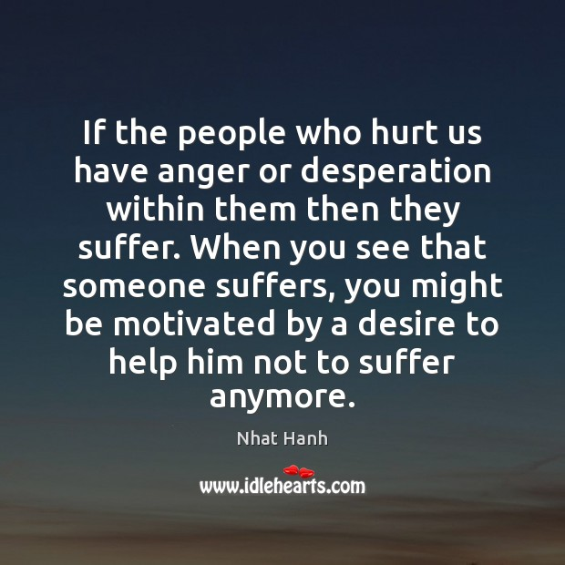 Image, If the people who hurt us have anger or desperation within them