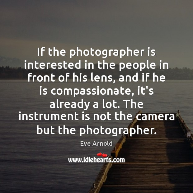If the photographer is interested in the people in front of his Image