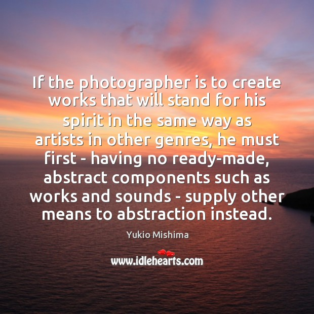If the photographer is to create works that will stand for his Image