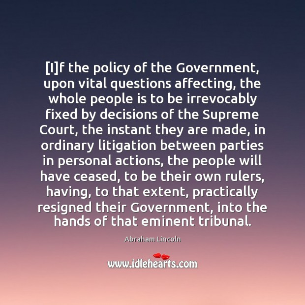 Image, [I]f the policy of the Government, upon vital questions affecting, the