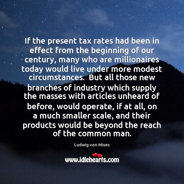 If the present tax rates had been in effect from the beginning Image