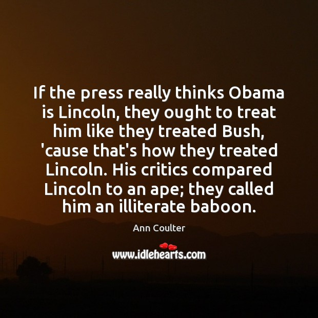 Image, If the press really thinks Obama is Lincoln, they ought to treat