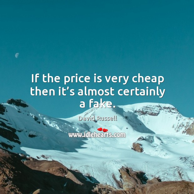 If the price is very cheap then it's almost certainly a fake. Image