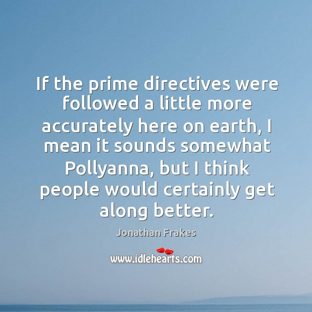 If the prime directives were followed a little more accurately here on earth Image
