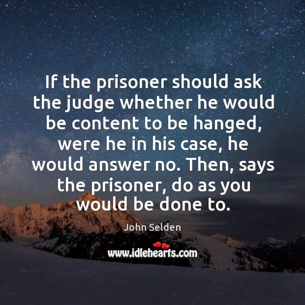 If the prisoner should ask the judge whether he would be content Image