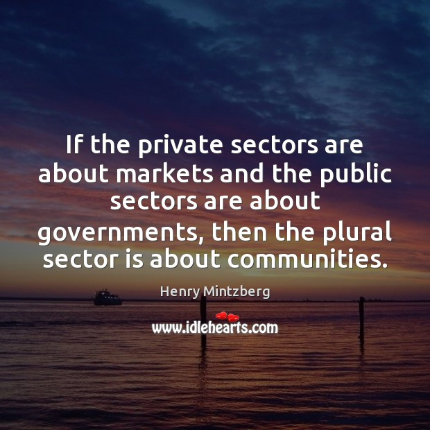 If the private sectors are about markets and the public sectors are Image