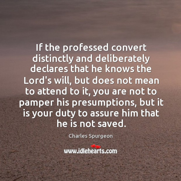 If the professed convert distinctly and deliberately declares that he knows the Image