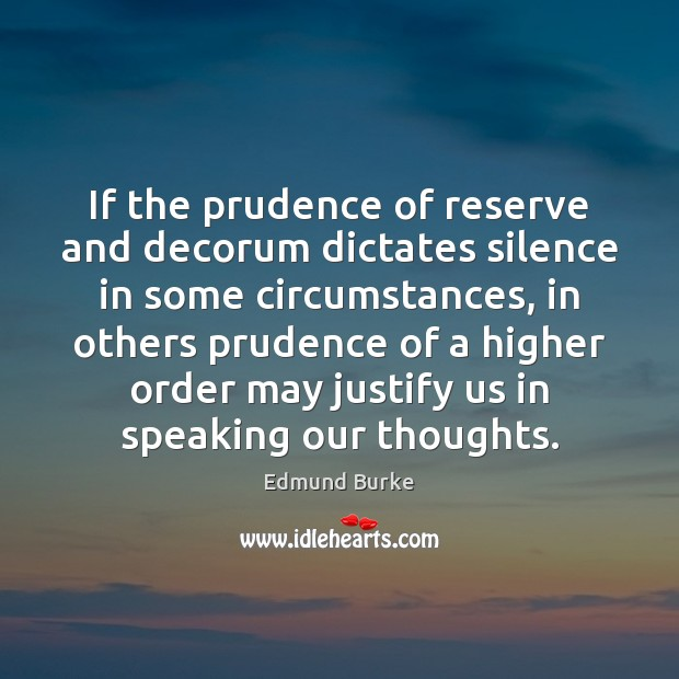 Image, If the prudence of reserve and decorum dictates silence in some circumstances,