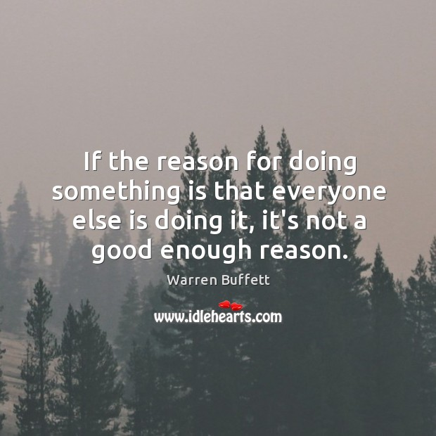 Image, If the reason for doing something is that everyone else is doing