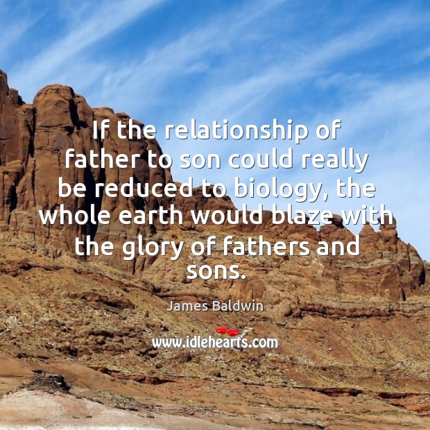 Image, If the relationship of father to son could really be reduced to biology