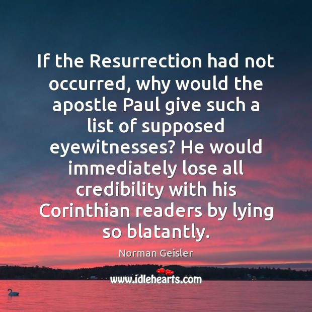 Image, If the Resurrection had not occurred, why would the apostle Paul give