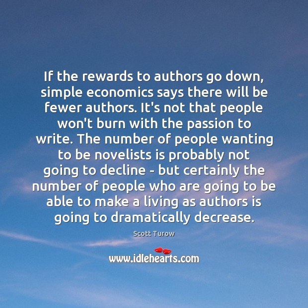 If the rewards to authors go down, simple economics says there will Image