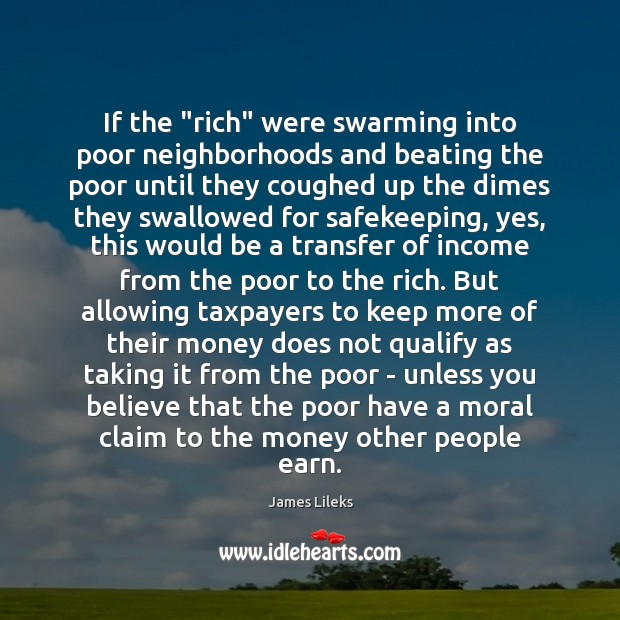 """If the """"rich"""" were swarming into poor neighborhoods and beating the poor Image"""