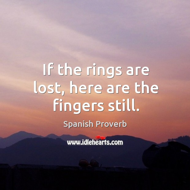 Image, If the rings are lost, here are the fingers still.